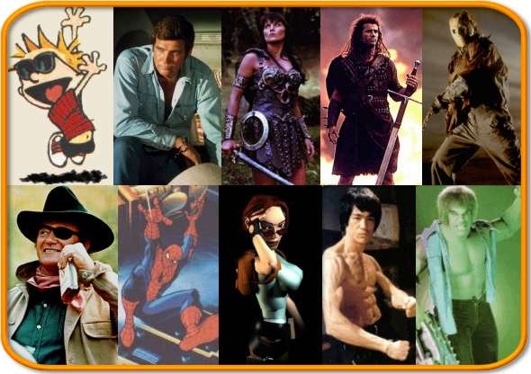 Calvin, Six Million Dollar Man, Xena, William Wallace, Jason Voorhees, John Wayne, Spider-Man, Lara Croft, Bruce Lee, Incredible Hulk