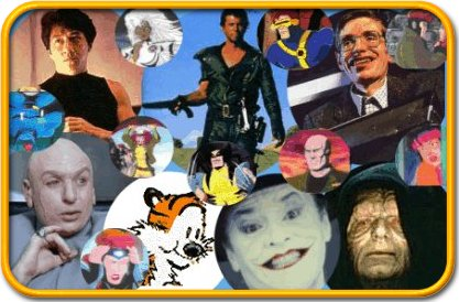 Jackie Chan, Mad Max, Hobbes, Emperor Palpatine, Dr. Evil, The Joker, Stephen Hawking, X-Men